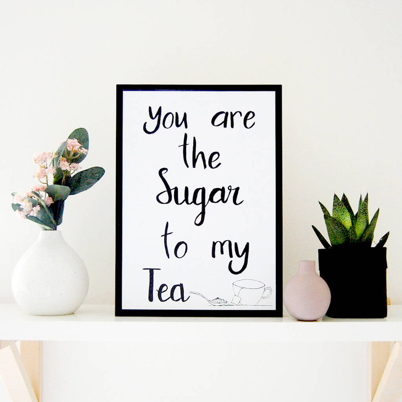 you are the sugar to my tea print