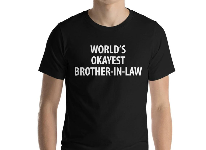 WORLDS OKAYEST BROTHER IN LAW T-SHIRT Funny Christmas Birthday Present Gift Idea