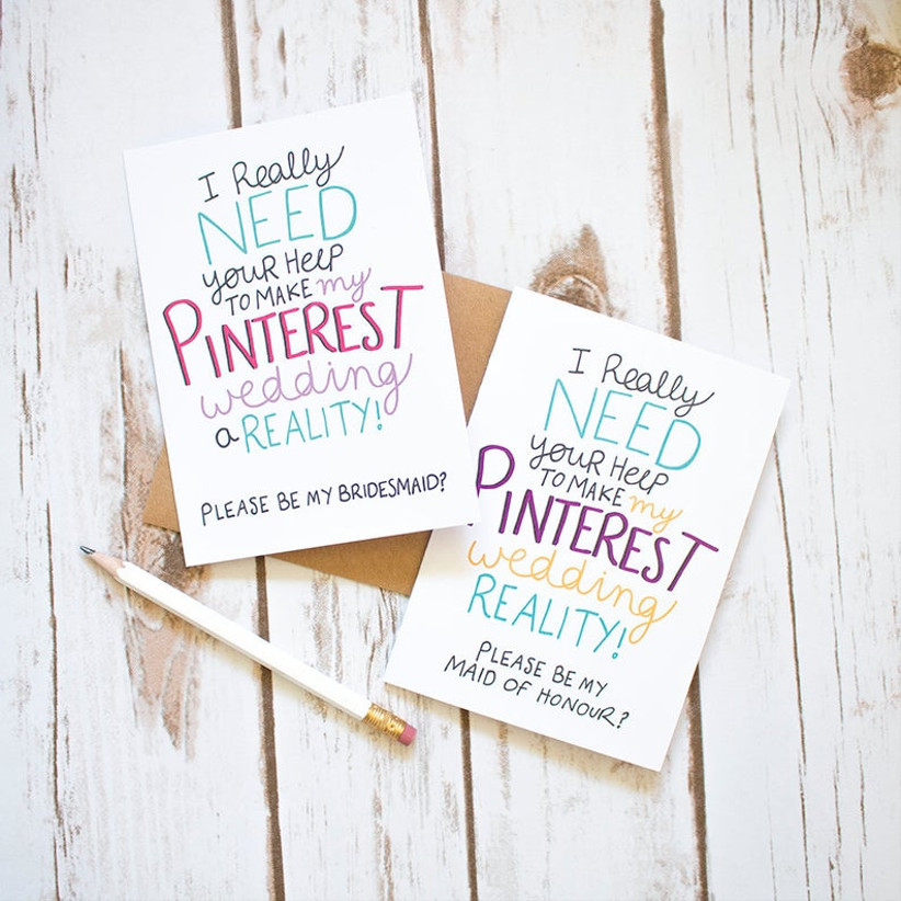 White card reading I really need your help to make my Pinterest wedding a reality please be my bridesmaid