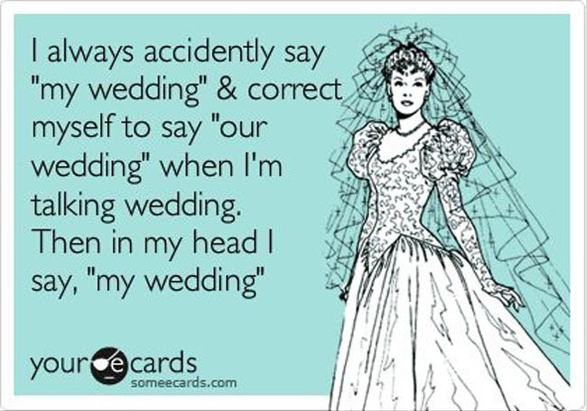 the-funniest-most-accurate-wedding-planning-e-cards-29
