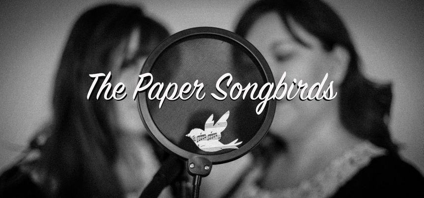 Entertainment The Paper Songbirds 1