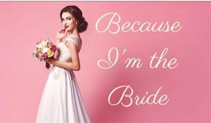 Because I'm the Bride