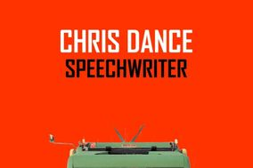 Chris Dance - Speechwriter