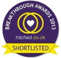 Shortlisted in the hitched.co.uk 2013 Breakthrough Awards