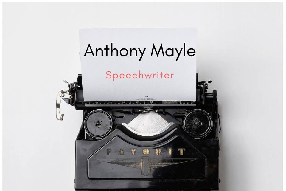 Speechwriting by Anthony Mayle
